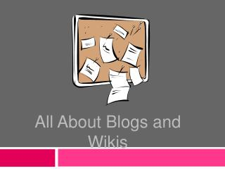 All About Blogs and Wikis