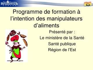 Programme de formation à l'intention des manipulateurs d'aliments