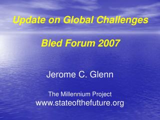 Update on Global Challenges Bled Forum 2007