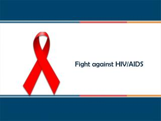 Fight against HIV/AIDS