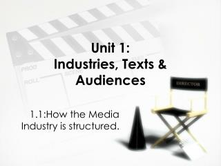 Unit 1:  Industries, Texts & Audiences