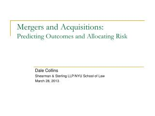 Mergers and Acquisitions: Predicting Outcomes and Allocating Risk