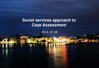 Social services approach to  Case  Assessment