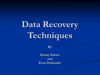 Data Recovery Techniques