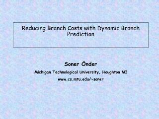 Reducing Branch Costs with Dynamic Branch Prediction