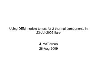 Using DEM models to test for 2 thermal components in  23-Jul-2002 flare