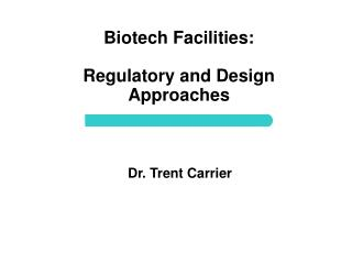 Biotech Facilities: Regulatory and Design Approaches