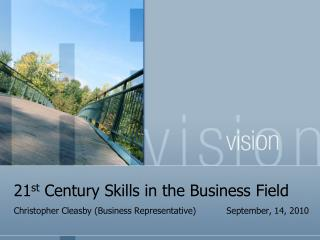 21 st  Century Skills in the Business Field