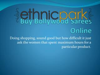 Buy Bollywood Sarees Online- Buy Varieties of Outfits