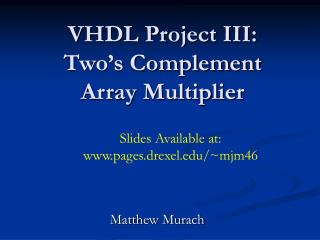 VHDL Project III: Two's Complement Array Multiplier