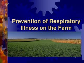 Prevention of Respiratory Illness on the Farm
