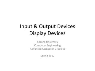 Input & Output Devices Display Devices