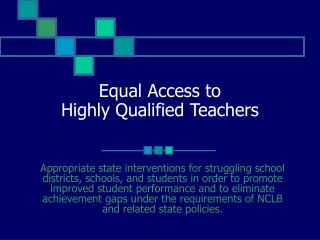 Equal Access to  Highly Qualified Teachers