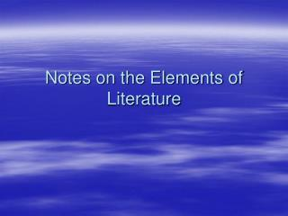 Notes on the Elements of Literature