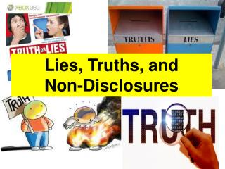 Lies, Truths, and  Non-Disclosures