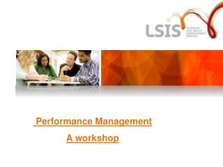 Performance Management  A workshop