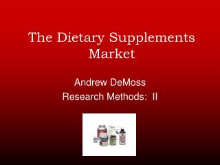 The Dietary Supplements Market