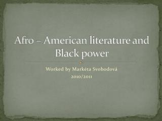 Afro –  A merican  literature and  B lack  power