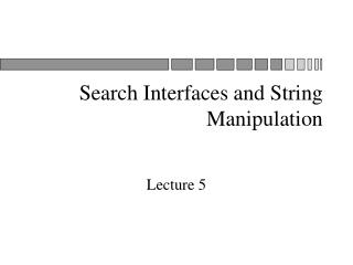 Search Interfaces and String Manipulation