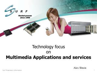 Technology focus   on Multimedia Applications and services