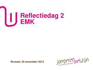 Reflectiedag 2  EMK