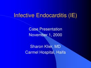 Infective Endocarditis (IE)