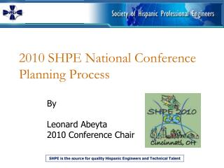 2010 SHPE National Conference  Planning Process