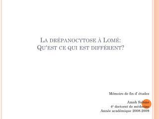 La drépanocytose à Lomé: Qu'est ce qui est différent?