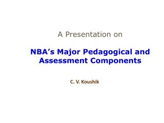 A Presentation on NBA's Major Pedagogical and Assessment Components