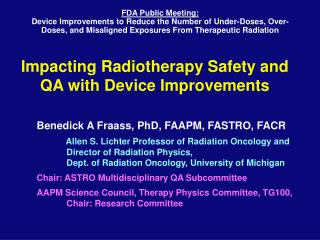Impacting Radiotherapy Safety and QA with Device Improvements