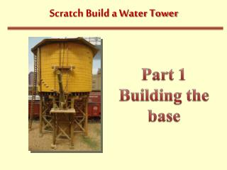 Scratch Build a Water Tower