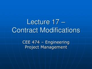 Lecture 17 –  Contract Modifications