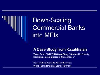 Down-Scaling Commercial Banks into MFIs