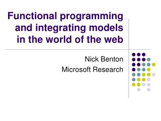 Functional programming  and integrating models in the world of the web