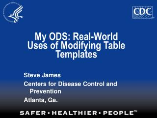 My ODS: Real-World Uses of Modifying Table Templates