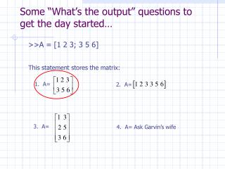 """Some """"What's the output"""" questions to get the day started…"""