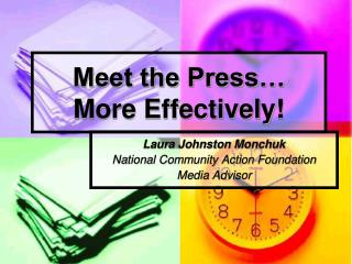 Meet the Press… More Effectively!