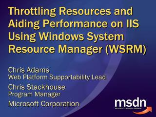 Throttling Resources and Aiding Performance on IIS Using Windows System Resource Manager (WSRM)