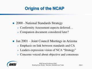 Origins of the NCAP
