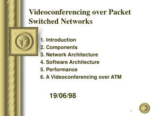 Videoconferencing over Packet Switched Networks