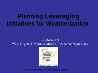 Planning  Leveraging  Initiatives for Weatherization
