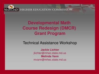 Developmental Math  Course Redesign (DMCR)  Grant Program Technical Assistance Workshop