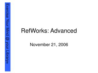 RefWorks: Advanced
