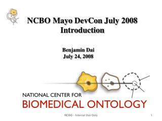 NCBO Mayo  DevCon  July 2008 Introduction