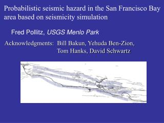 Probabilistic seismic hazard in the San Francisco Bay  area based on seismicity simulation