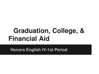 Graduation, College, & Financial Aid