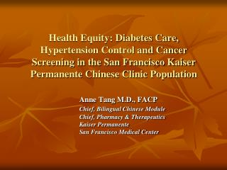 Anne Tang M.D., FACP Chief, Bilingual Chinese Module 	Chief, Pharmacy & Therapeutics