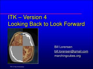 ITK – Version 4 Looking Back to Look Forward