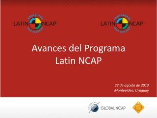 Avances del Programa Latin NCAP