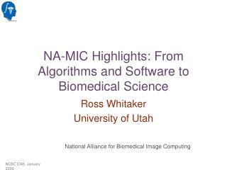 NA-MIC Highlights: From Algorithms and Software to Biomedical Science